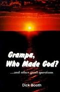 Grampa, Who Made God?... : And Other Good Questions