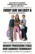 Every Day an Easy A (Elementary Edition) Millions of Students Earned an A Grade Today and So...