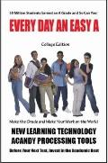 Every Day an Easy A (College Edition) Millions of Students Earned an A Grade Today and So Ca...
