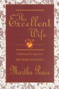Excellent Wife A Biblical Perspective Revised Edition