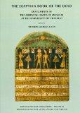 The Egyptian Book of the Dead: Documents in the Oriental Institute Museum at the University ...
