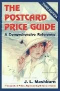 The Postcard Price Guide: A Comprehensive Reference - J. L. Mashburn - Paperback