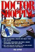 Doctor Shopping How to Choose the Right Doctor for You and Your Family