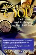 Managed Care & You A Consumer's Guide to Managing Your Healthcare