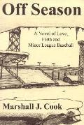 Off Season: A Novel of Love, Faith and Minor League Baseball