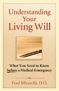 Understanding Your Living Will What You Need to Know Before a Medical Emergency