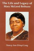 The Life and Legacy of Mary McLeod Bethune - Nancy Ann Zrinyi Long - Paperback