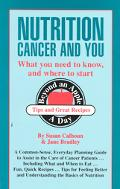 Nutrition, Cancer and You What You Need to Know, and Where to Start