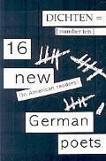 Dichten = No. 10: 16 New (To American Readers) German Poets