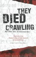 They Died Crawling & Other Tales of Cleveland Woe The Foulest Crimes & Worst Disasters in Cl...