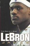 Lebron James The Rise of a Star