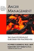 Anger Management The Complete Treatment Guidebook for Practitioners