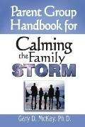 Parent Group Handbook for Calming the Family Storm - Gary D. McKay - Paperback