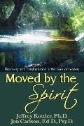 Moved by the Spirit Discovery and Transformation in the Lives of Leaders