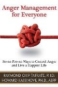 Anger Management for Everyone: Seven Proven Ways to Control Anger and Live a Happier Life