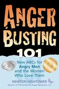 Anger Busting 101 The New ABC's for Angry Men and the Women Who Love Them