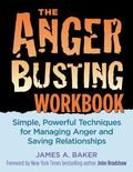 Anger Busting Workbook Simple, Powerful Techniques for Managing Anger and Saving Relationships