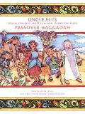 Uncle Eli's Special-For-Kids Most Fun Ever Under-The-Table Passover Haggadah