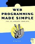 Web Programming Made Simple Html, Css, Javascript, and Dhtml