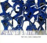 David Smith: Two into Three Dimensions