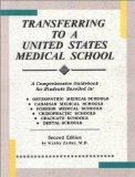 Transferring to a United States Medical School: A Comprehensive Guidebook for Students Enrol...