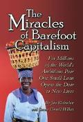 Miracles of Barefoot Capitalism A Compelling Case for Microcredit