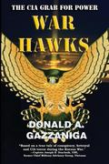 War Hawks: The CIA Grab For Power