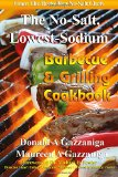 No Salt, Lowest Sodium Barbecue & Grilling Cookbook