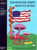 Earthworms Make America Great! : A Musical Play for Kids