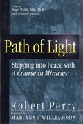 Path of Light Stepping into Peace With a Course in Miracles