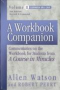 Workbook Companion Commentaries on the Workbook for Students from A Course in Miracles Lesso...