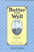 Butter in the Well A Scandanavian Woman's Tale of Life on the Prairie