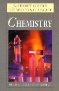 A Short Guide to Reading and Writing About Chemistry (Short Guide to Writing)