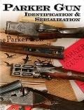 Parker Gun Identification and Serialization