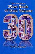 Blue Book of Gun Values, 30th Anniversary Edition
