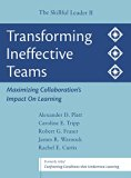 Transforming Ineffective Teams: Maximizing Collaboration's Impact on Learning: The Skillful ...