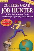 College Grad Job Hunter, 1997: Insider Techniques and Tactics for Finding a Top-Paying Entry...