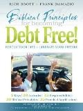 Biblical Principles for Becoming Debt Free Rescue Your Life & Liberate Your Future