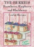The Berries: Strawberry, Raspberry, Blackberry