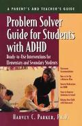 Problem Solver Guide for Students With Adhd Ready-To-Use Interventions for Elementary and Se...