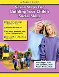 Seven Steps to Improve Your Child's Social Skills A Family Guide