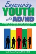 Empowering Youth with ADHD : A Guide to Coaching Adolescents and Young Adults for Coaches, P...