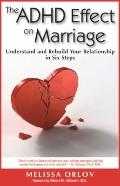 ADHD Effect on Marriage : Understand and Rebuild Your Relationship in Six Steps