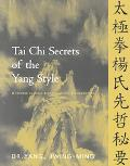 Tai Chi Secrets of the Yang Style Chinese Classics, Translations, Commentary