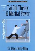 Tai Chi Theory & Martial Power Advanced Yang Style Tai Chi Chuan