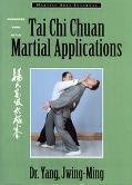Tai Chi Chuan Martial Applications Advanced Yang Style Tai Chi Chuan