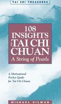 108 Insights into Tai Chi Chuan A String of Pearls