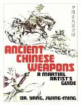 The Ancient Chinese Weapons: A Martial Artist's Guide