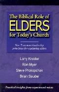 Biblical Role of Elders for Today's Church New Testament Leadership Principles for Equipping...