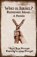 Who Is Israel? Redeemed Israel - A Primer